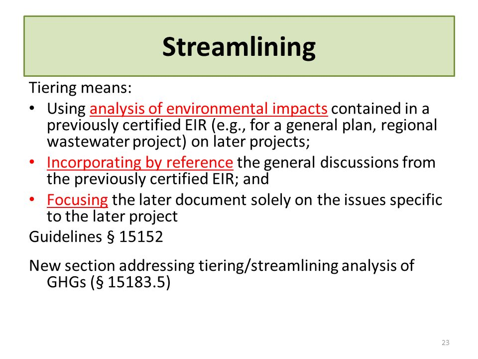 Streamlining Tiering means: Using analysis of environmental impacts contained in a previously certified EIR (e.g., for a general plan, regional wastew