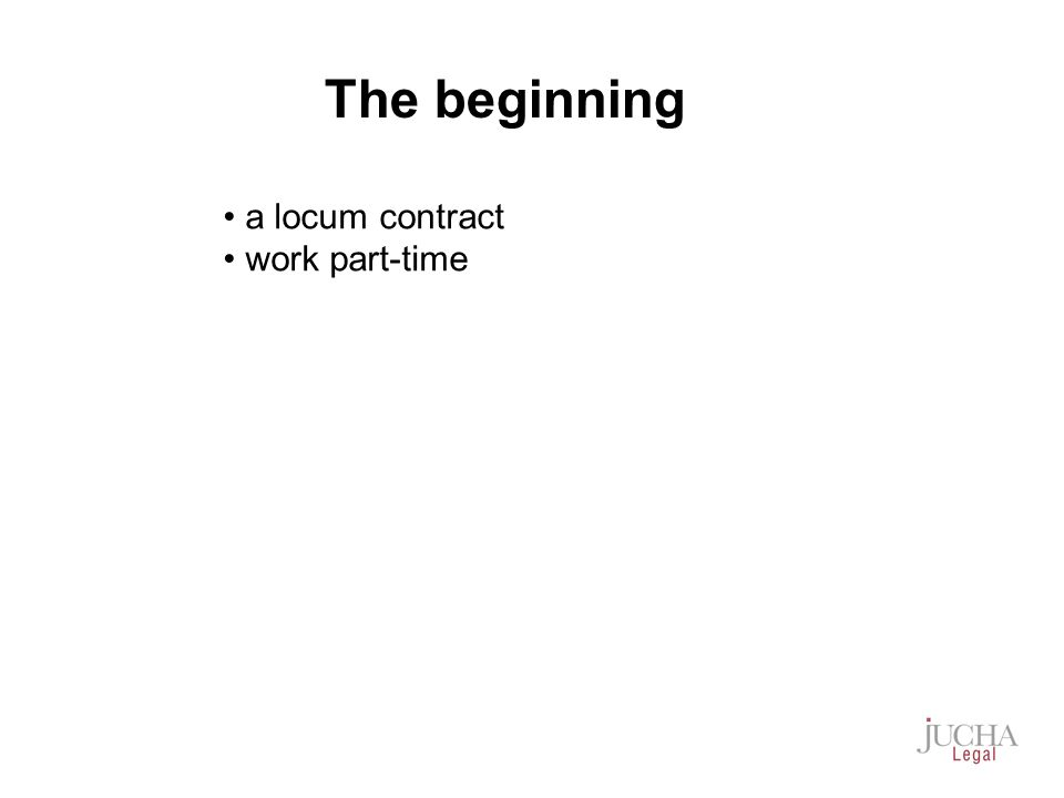 a locum contract work part-time The beginning