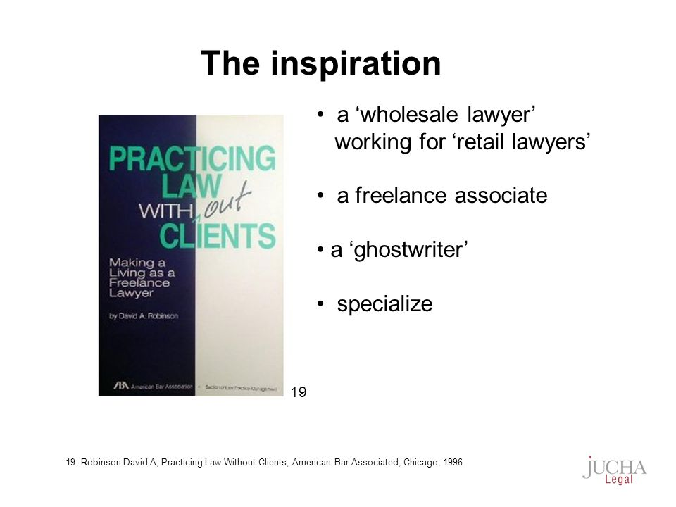 a wholesale lawyer working for retail lawyers a freelance associate a ghostwriter specialize The inspiration 19 19.