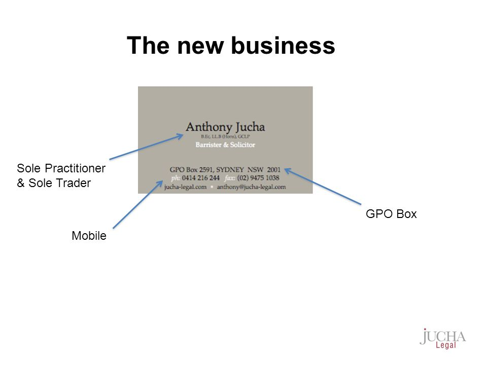 Sole Practitioner & Sole Trader GPO Box Mobile The new business