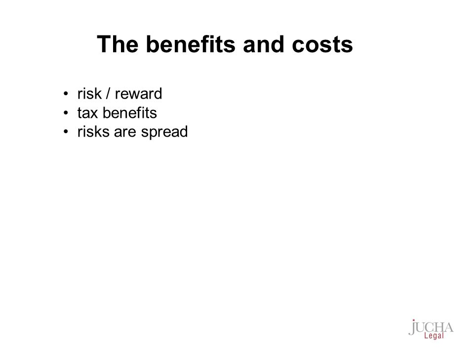 risk / reward tax benefits risks are spread The benefits and costs