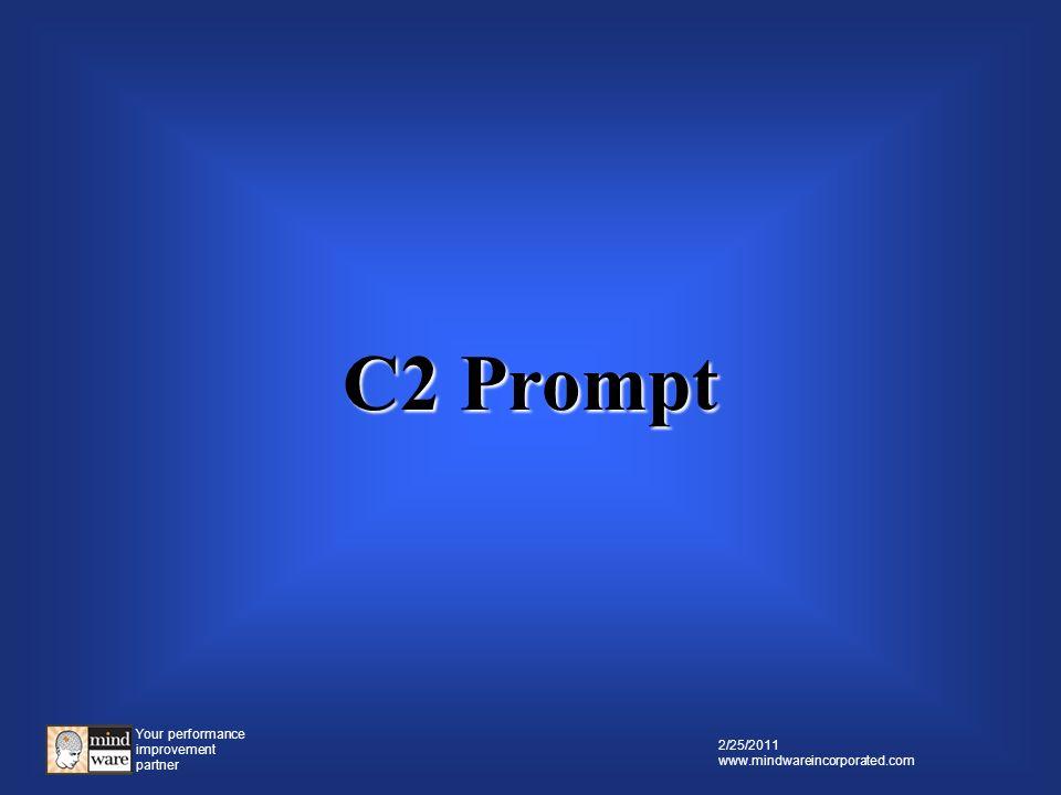 Your performance improvement partner 2/25/2011 www.mindwareincorporated.com C1 Question