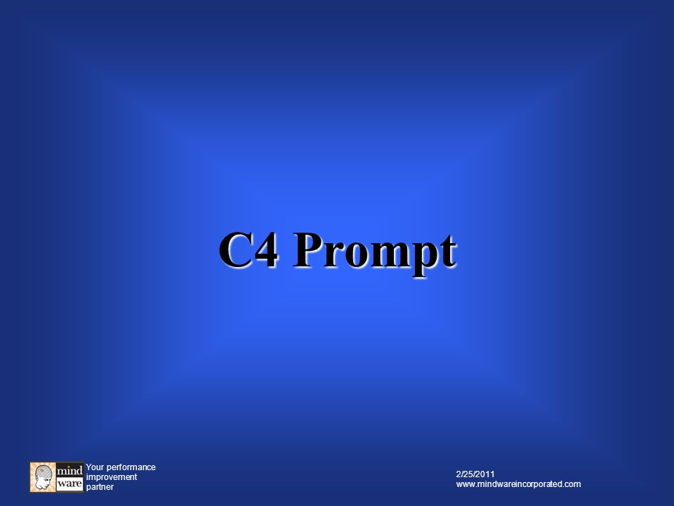 Your performance improvement partner 2/25/2011 www.mindwareincorporated.com C3 Question