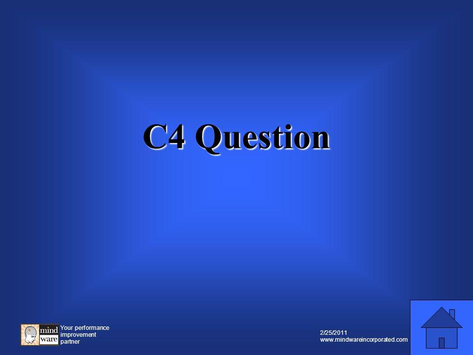 Your performance improvement partner 2/25/2011 www.mindwareincorporated.com C4 Prompt C4 Prompt