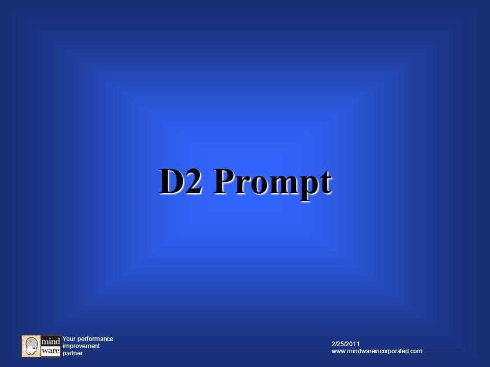 Your performance improvement partner 2/25/2011 www.mindwareincorporated.com D1 Question