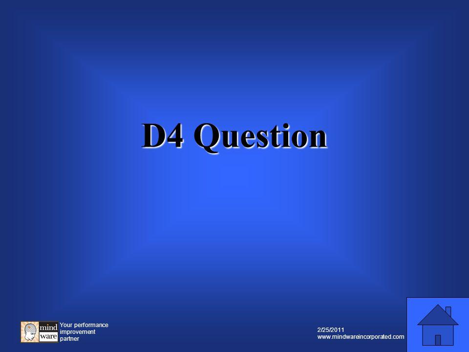 Your performance improvement partner 2/25/2011 www.mindwareincorporated.com Double Value D4 Prompt D4 Prompt