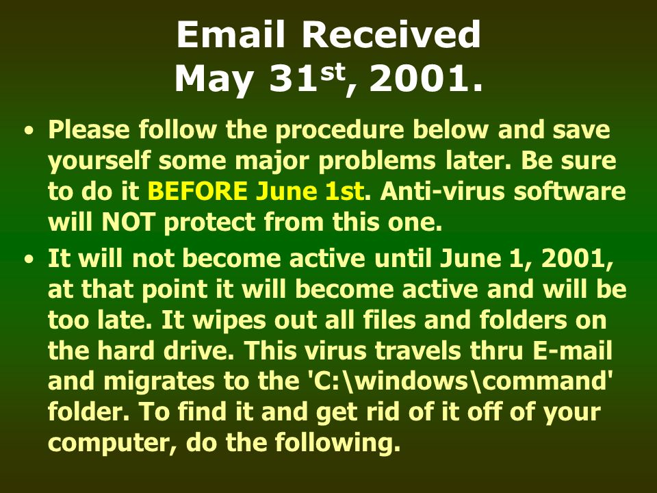 Email Received May 31 st, 2001. Please follow the procedure below and save yourself some major problems later. Be sure to do it BEFORE June 1st. Anti-