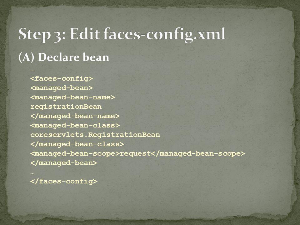 (A) Declare bean … registrationBean coreservlets.RegistrationBean request …