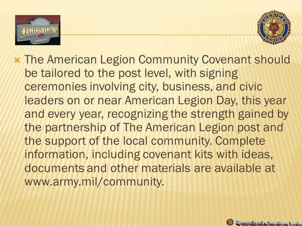 The American Legion Community Covenant should be tailored to the post level, with signing ceremonies involving city, business, and civic leaders on or