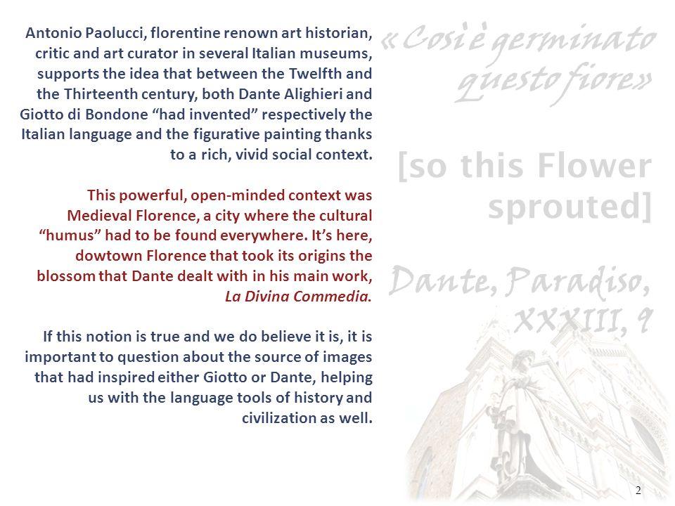 «Così è germinato questo fiore» [so this Flower sprouted] Dante, Paradiso, XXXIII, 9 2 Antonio Paolucci, florentine renown art historian, critic and a