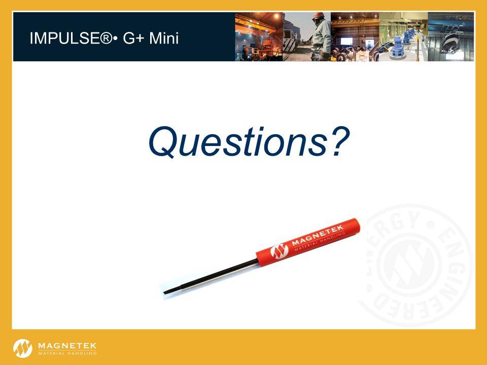 IMPULSE® G+ Mini Questions?