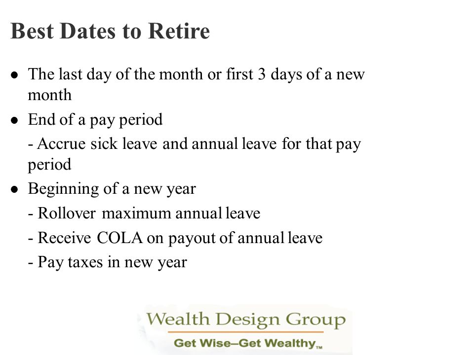 The last day of the month or first 3 days of a new month End of a pay period - Accrue sick leave and annual leave for that pay period Beginning of a n