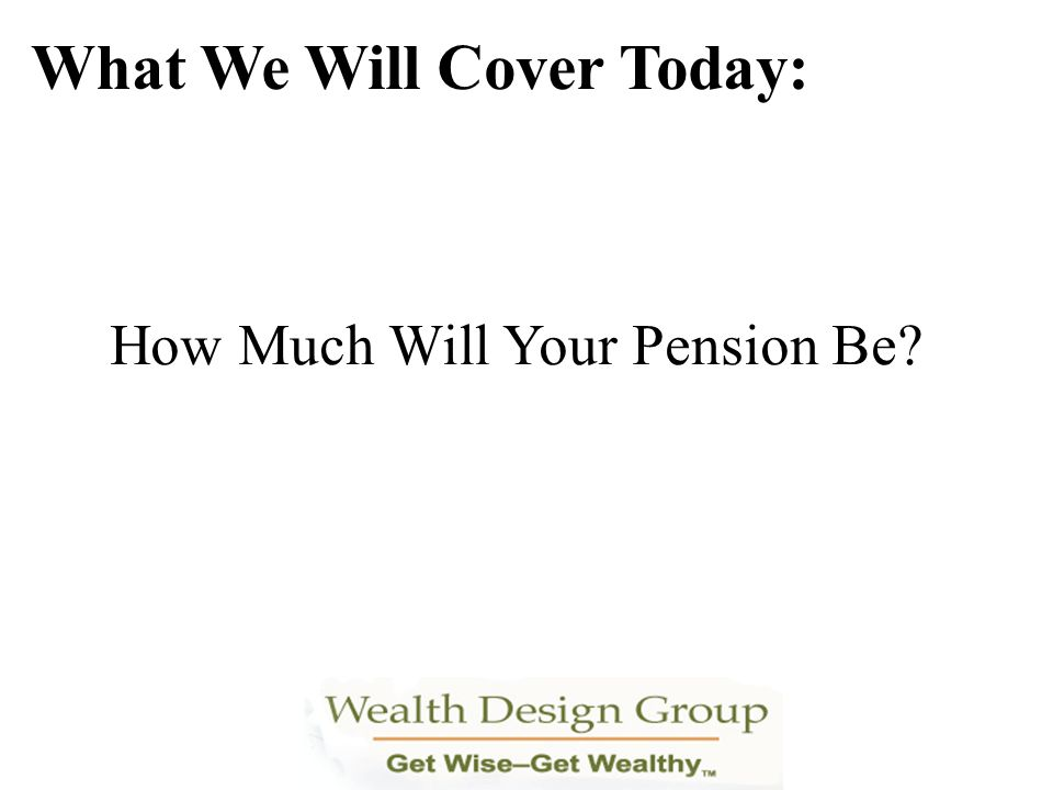 Annuity Calculation High-3 Average ________________ Creditable Service % ____________ = Annual Annuity ______________ / 12 = Monthly Annuity __________ $79,219.620833 $49,181 $4,098 Present Value: $1,006,787