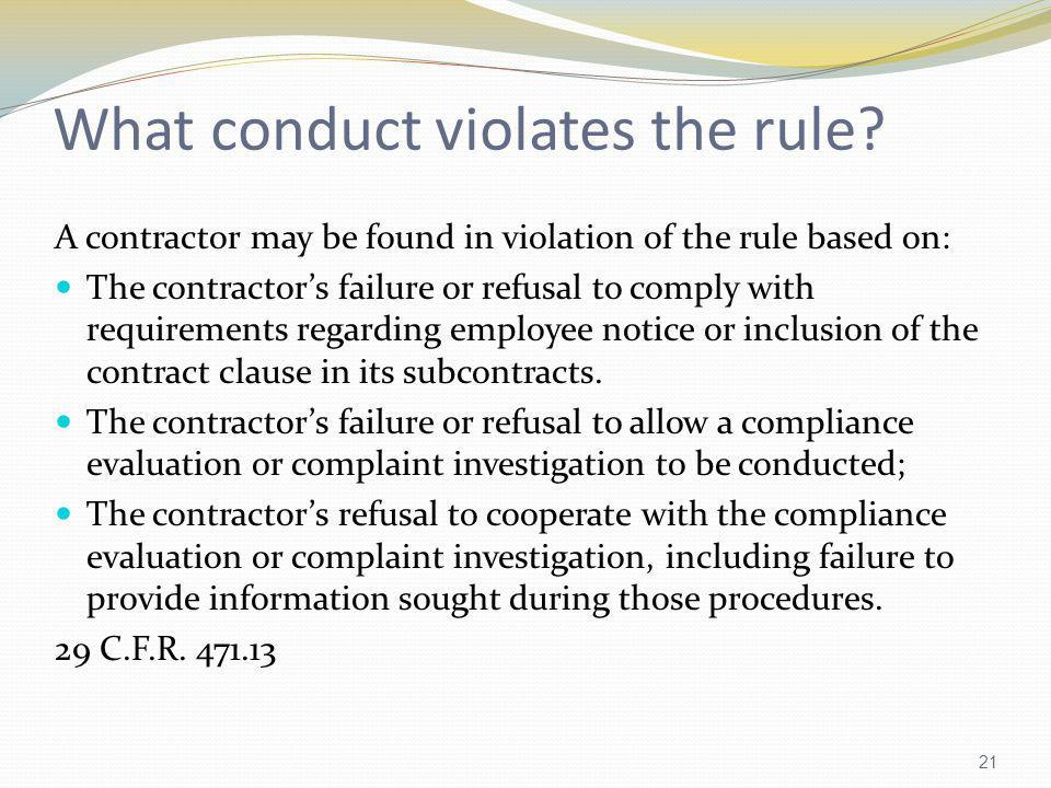 What conduct violates the rule? A contractor may be found in violation of the rule based on: The contractors failure or refusal to comply with require