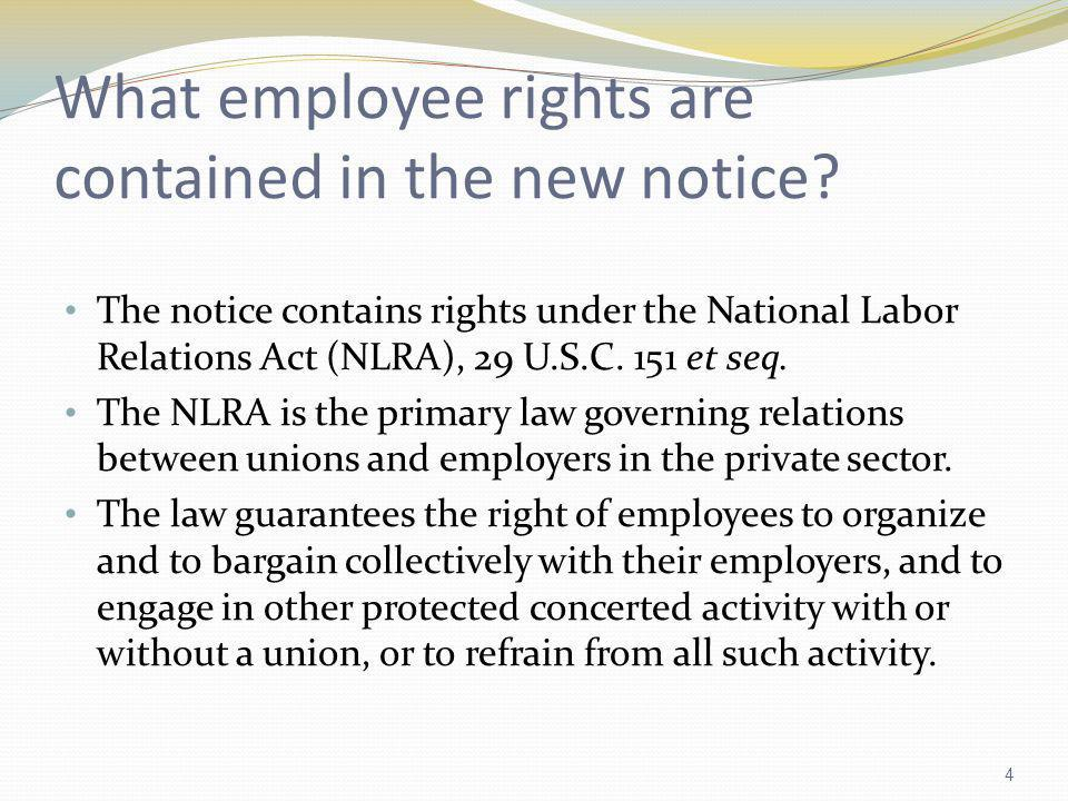 What employee rights are contained in the new notice? The notice contains rights under the National Labor Relations Act (NLRA), 29 U.S.C. 151 et seq.