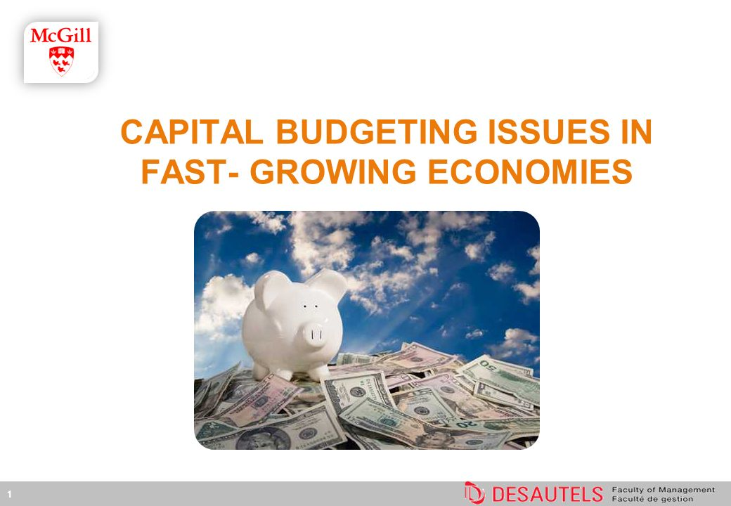 1 CAPITAL BUDGETING ISSUES IN FAST- GROWING ECONOMIES