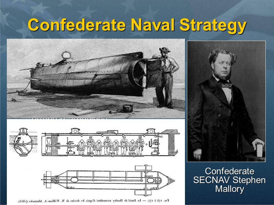 Union SECNAV Gideon Welles Union Naval Strategy Rapid and massive ship building program.Rapid and massive ship building program. – Only 42 ships at th