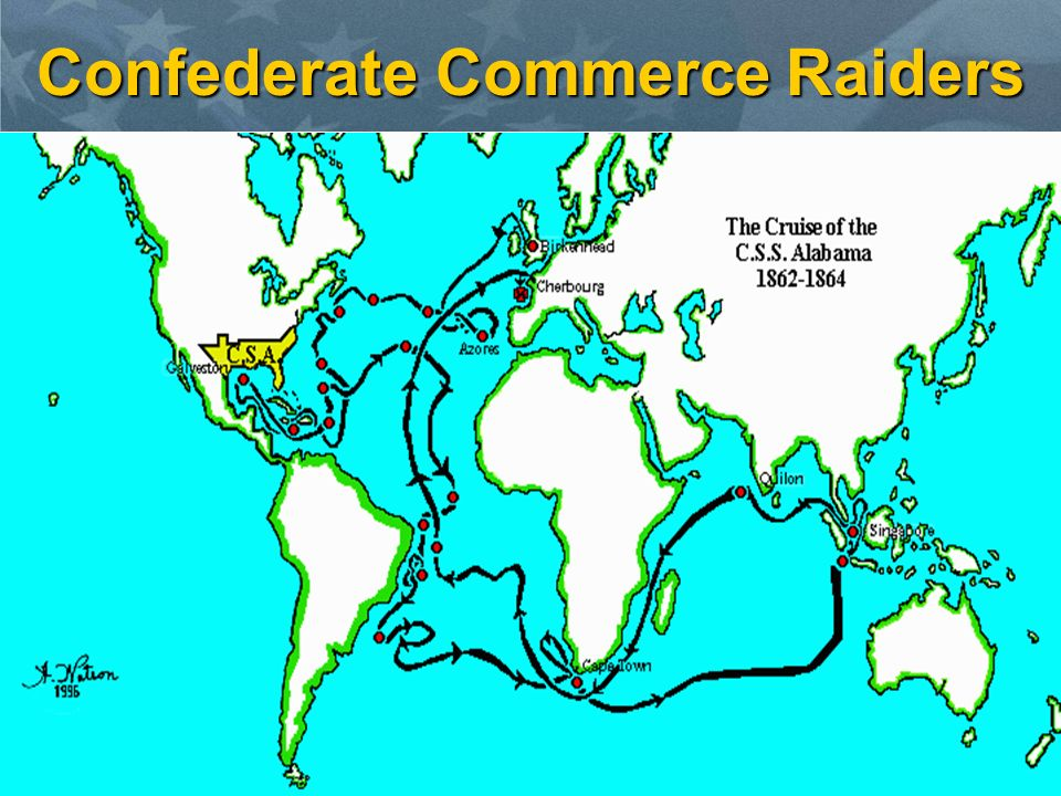 Confederate Commerce Raiders Highly successful in the disruption of Union maritime commerce.Highly successful in the disruption of Union maritime commerce.