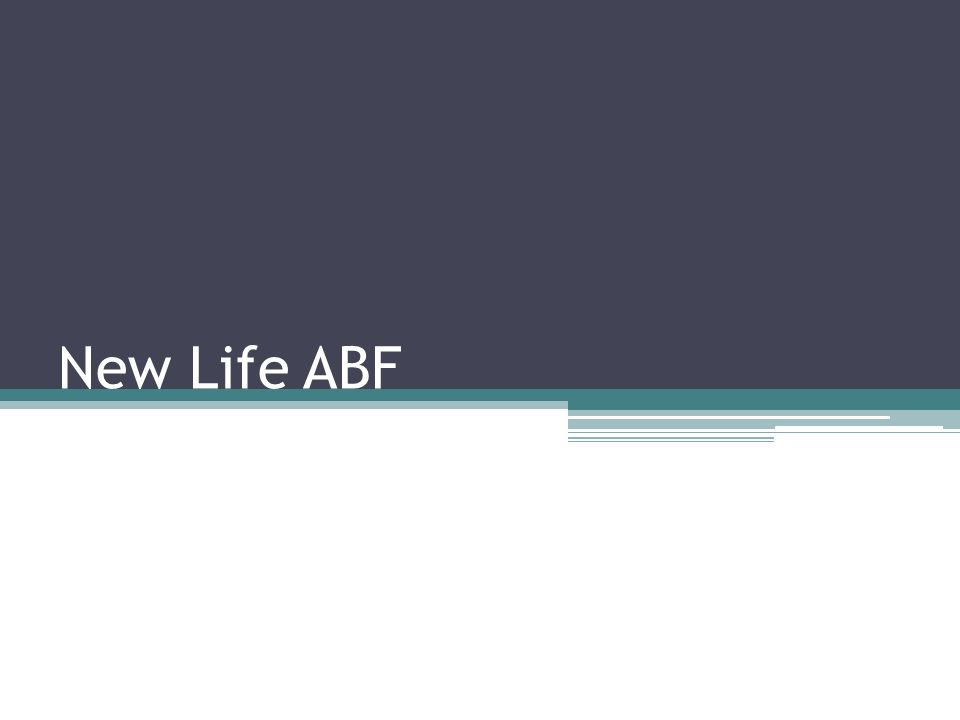 New Life ABF
