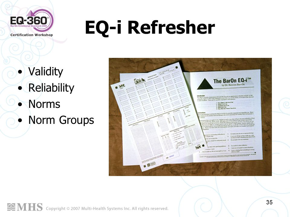35 EQ-i Refresher Validity Reliability Norms Norm Groups