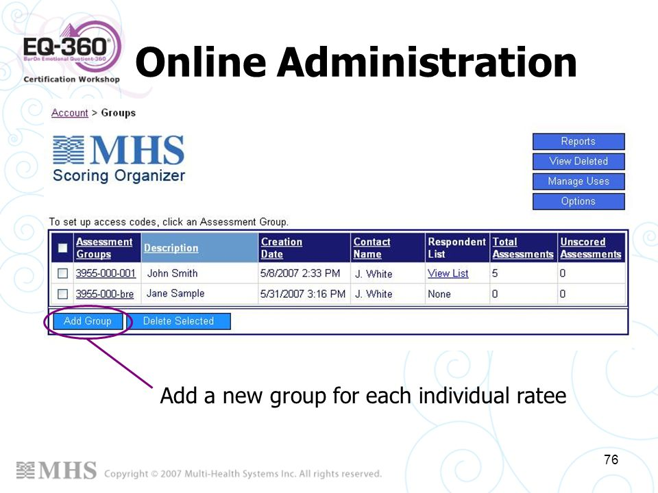 76 Online Administration Add a new group for each individual ratee