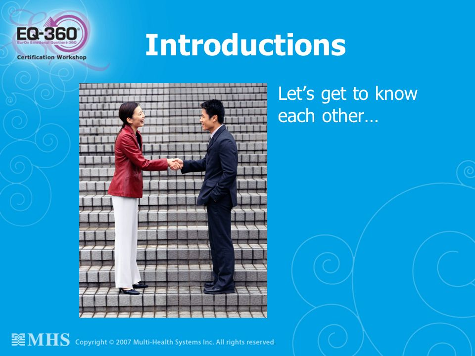 Introductions Lets get to know each other…