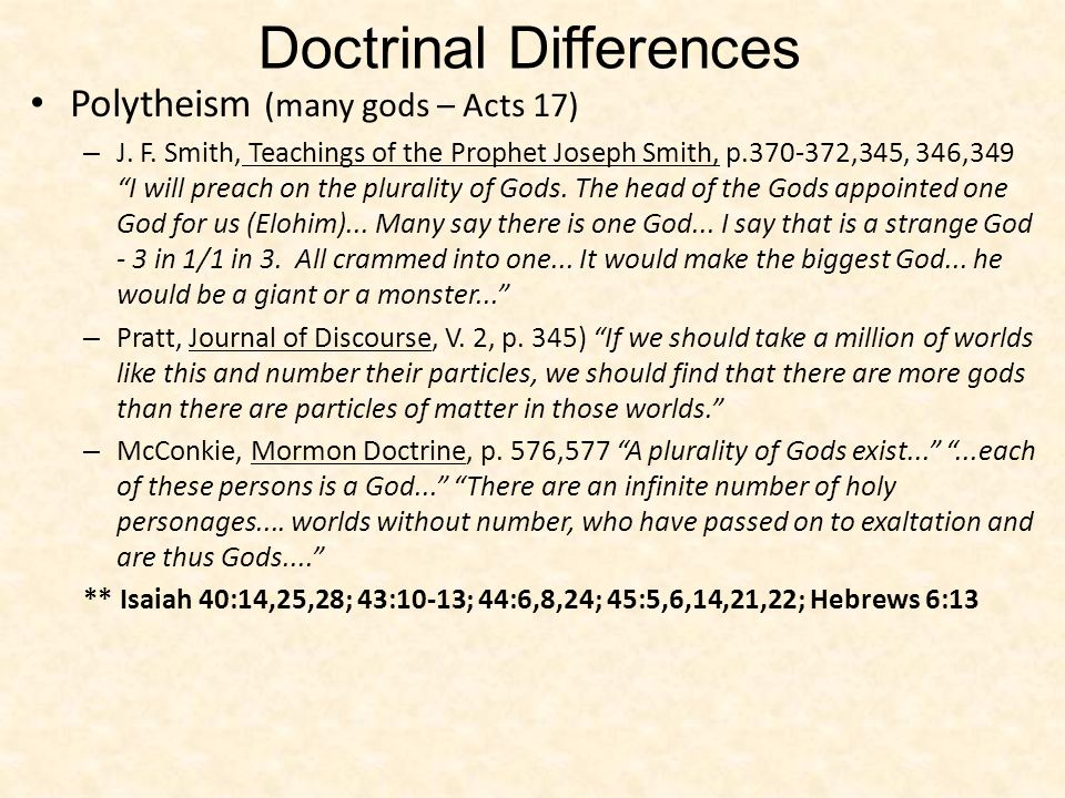 Polytheism (many gods – Acts 17) – J. F. Smith, Teachings of the Prophet Joseph ­Smith, p.370-372,345, 346,349 I will preach on the plurality of Gods.