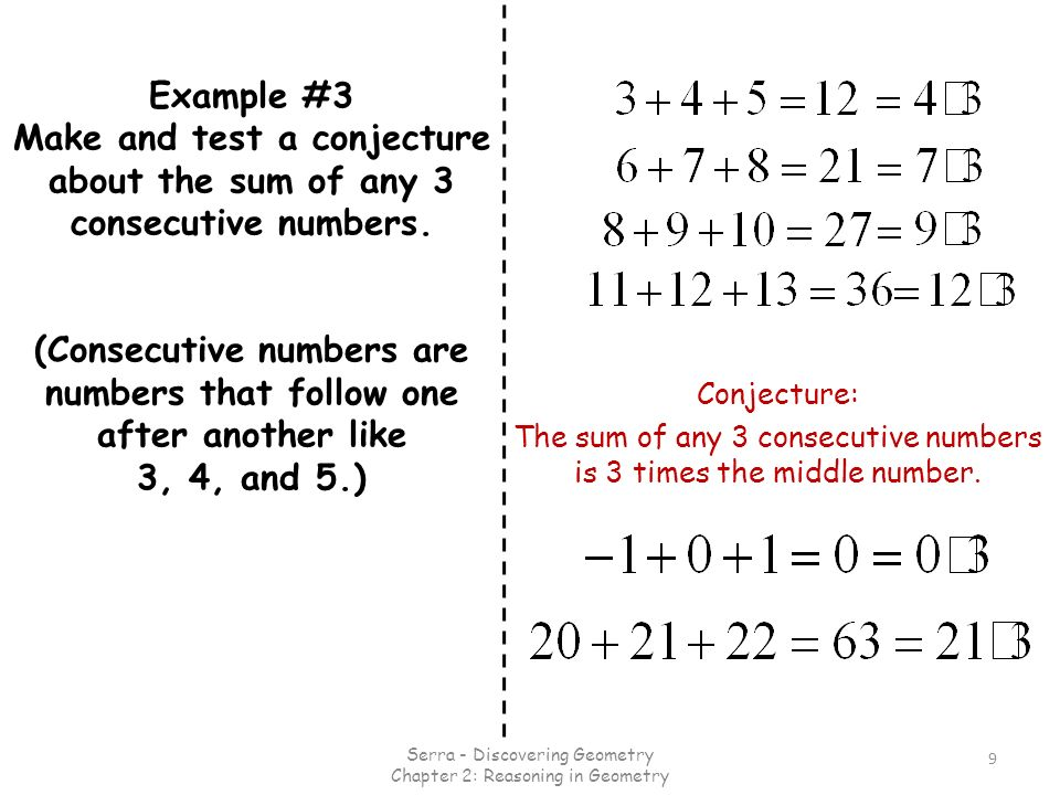 Example #3 Make and test a conjecture about the sum of any 3 consecutive numbers. (Consecutive numbers are numbers that follow one after another like