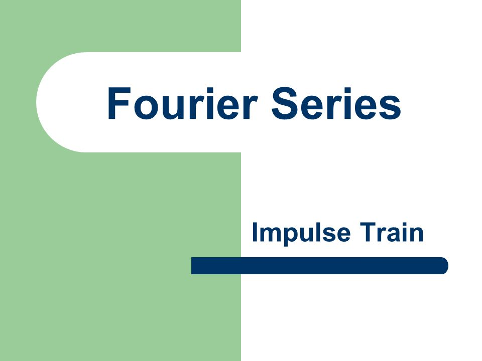 Fourier Series Impulse Train