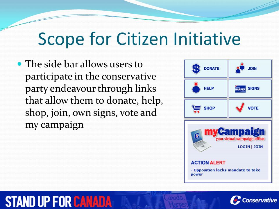 Scope for Citizen Initiative The side bar allows users to participate in the conservative party endeavour through links that allow them to donate, hel