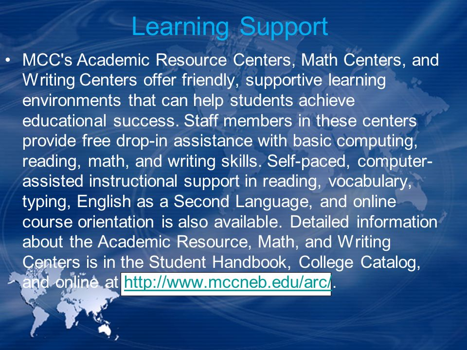 MCC's Academic Resource Centers, Math Centers, and Writing Centers offer friendly, supportive learning environments that can help students achieve edu