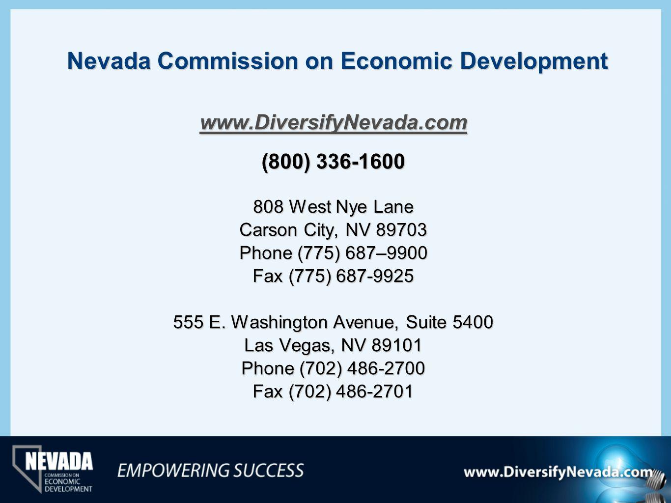 www.DiversifyNevada.com (800) 336-1600 808 West Nye Lane Carson City, NV 89703 Phone (775) 687–9900 Fax (775) 687-9925 555 E. Washington Avenue, Suite