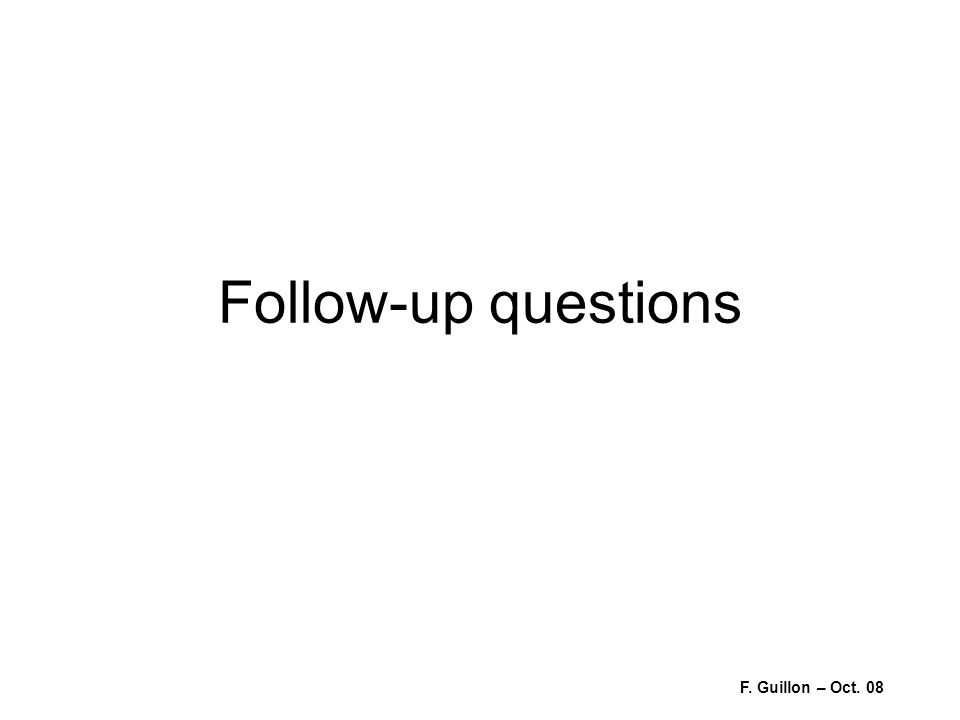 Follow-up questions F. Guillon – Oct. 08