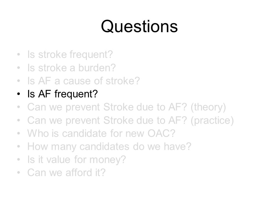 Questions Is stroke frequent. Is stroke a burden.