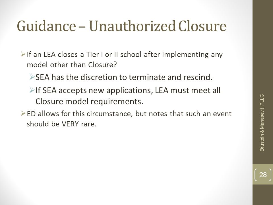 Guidance – Unauthorized Closure If an LEA closes a Tier I or II school after implementing any model other than Closure.