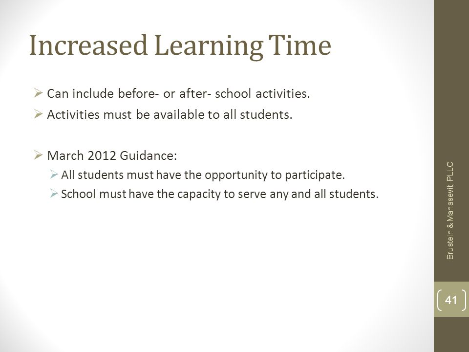 Increased Learning Time Can include before- or after- school activities.