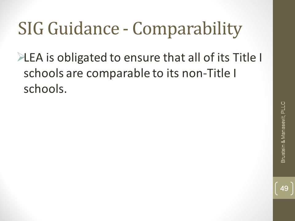 SIG Guidance - Comparability LEA is obligated to ensure that all of its Title I schools are comparable to its non-Title I schools.