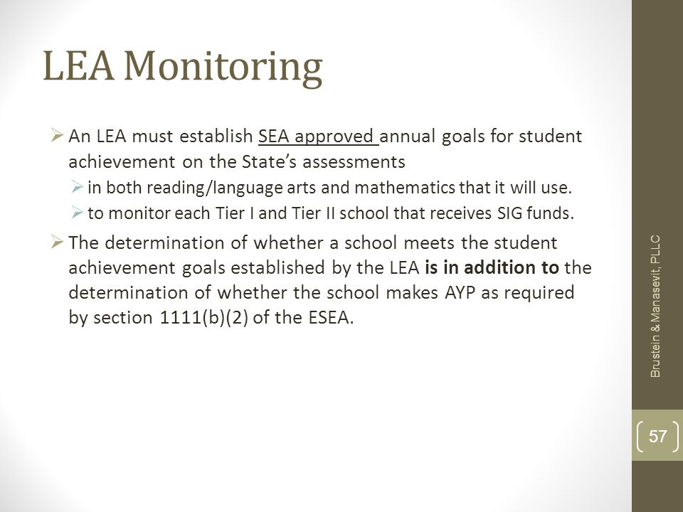 LEA Monitoring An LEA must establish SEA approved annual goals for student achievement on the States assessments in both reading/language arts and mathematics that it will use.