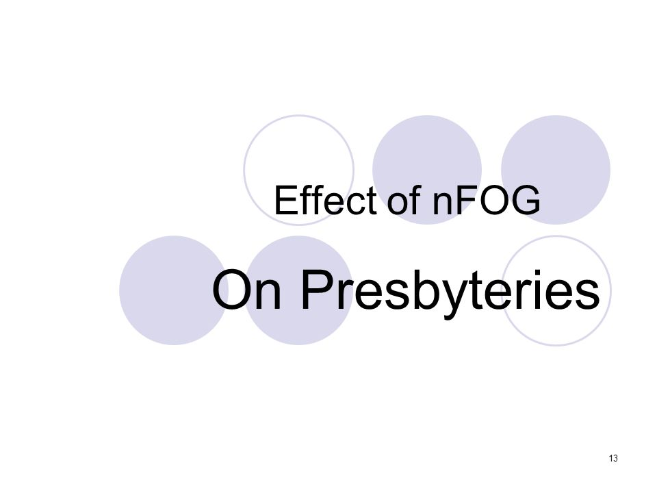 13 Effect of nFOG On Presbyteries