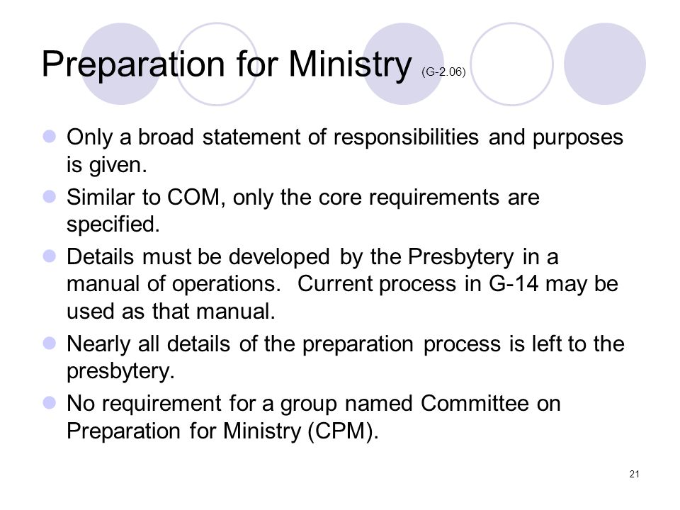 21 Preparation for Ministry (G-2.06) Only a broad statement of responsibilities and purposes is given.