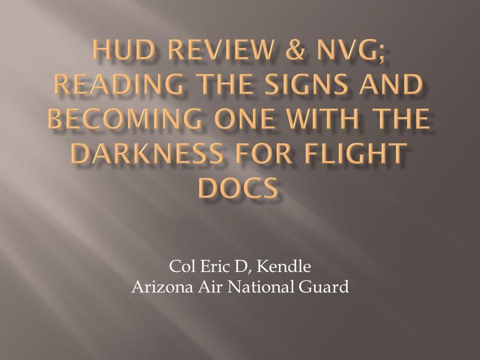 Col Eric D, Kendle Arizona Air National Guard