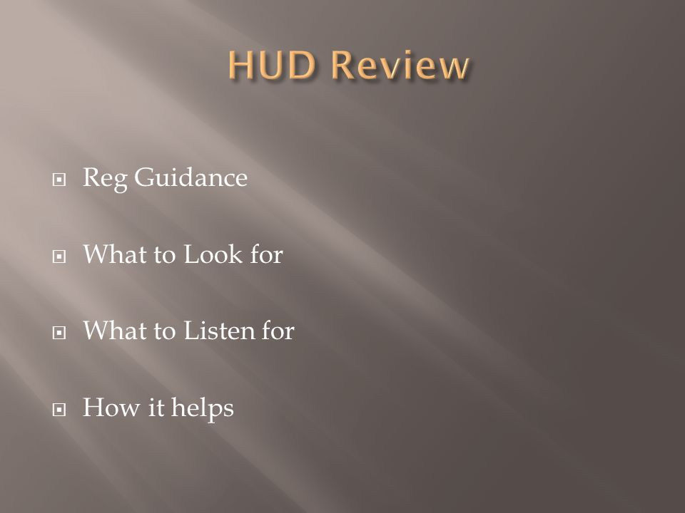 Reg Guidance What to Look for What to Listen for How it helps