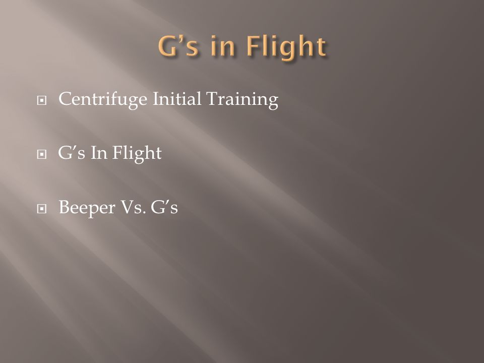 Centrifuge Initial Training Gs In Flight Beeper Vs. Gs