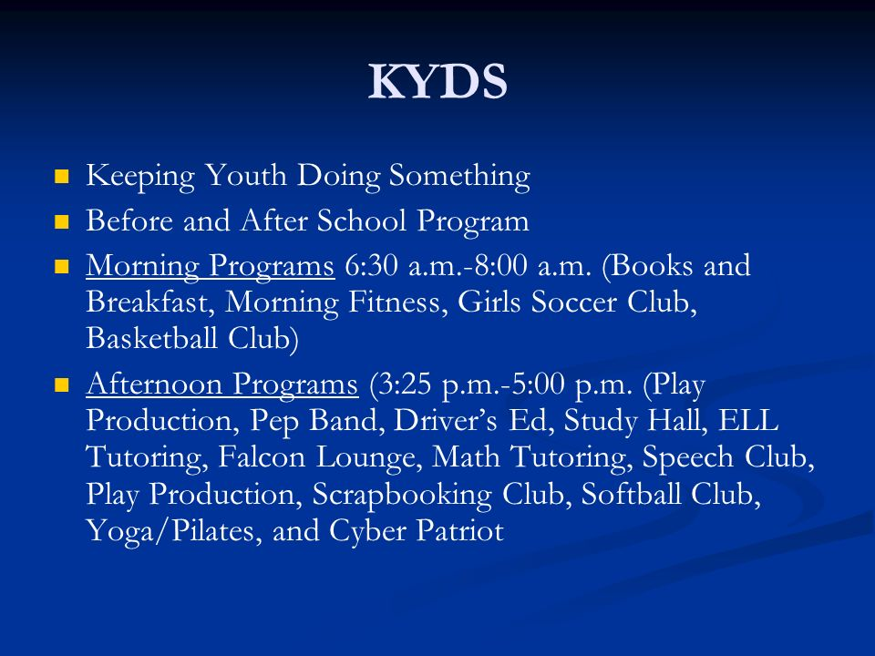 KYDS Keeping Youth Doing Something Before and After School Program Morning Programs 6:30 a.m.-8:00 a.m. (Books and Breakfast, Morning Fitness, Girls S
