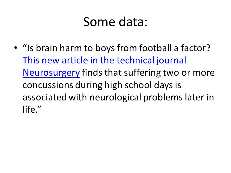 Some data: Is brain harm to boys from football a factor.