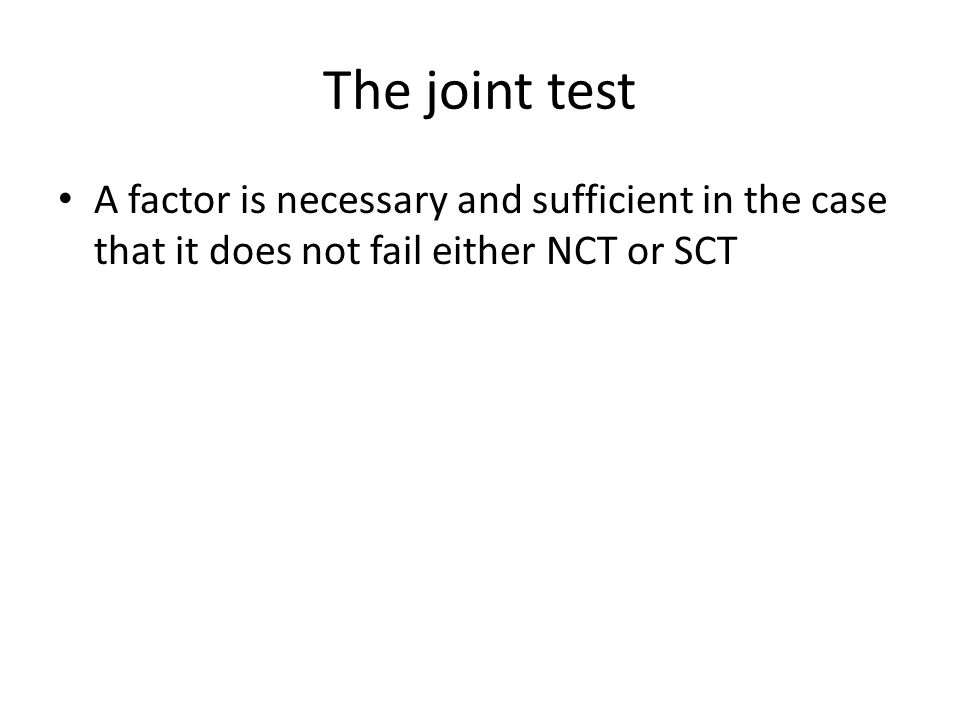 The joint test A factor is necessary and sufficient in the case that it does not fail either NCT or SCT