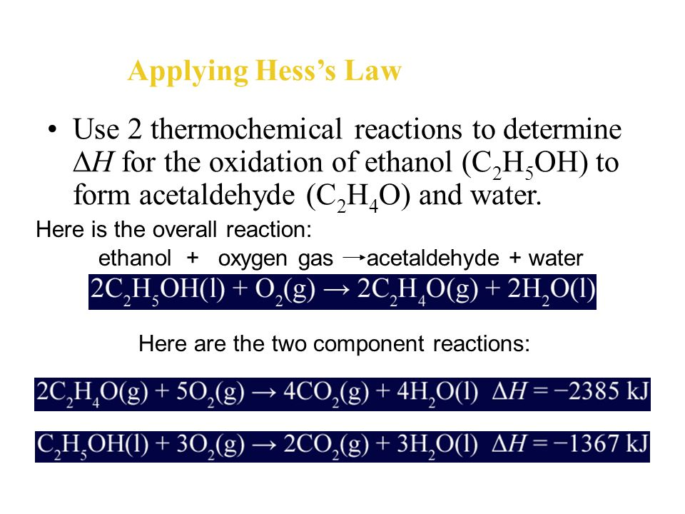 Hesss Law Often you know the heat for parts of the reaction, and you must add them together to find the heat for the total reaction.