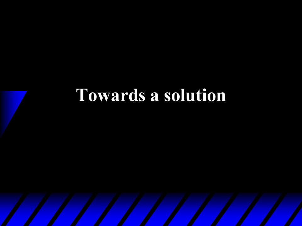 Towards a solution