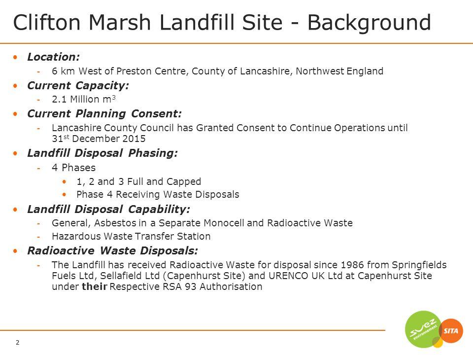 2 SITA UK 17/06/2011 Clifton Marsh Landfill Site - Background Location: - 6 km West of Preston Centre, County of Lancashire, Northwest England Current