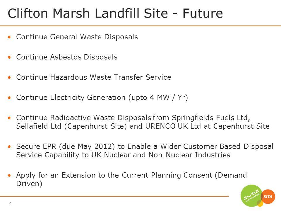 4 SITA UK 17/06/2011 Continue General Waste Disposals Continue Asbestos Disposals Continue Hazardous Waste Transfer Service Continue Electricity Gener